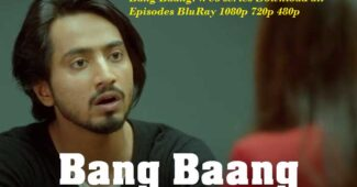 Bang Baang: Web series Download all-Episodes BluRay 1080p 720p 480p [HD]
