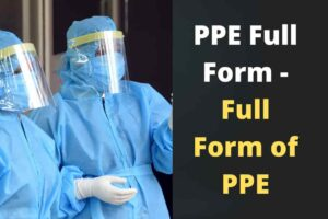 PPE Full Form - Full Form of PPE,ppe full form, ppe ka full form, full form of ppe, ppes full form, ppe kit long form, pp kit ka full form, full form of ppe in safety, full form of pp kit, ppe full form in safety, ppe full form in safety, ppe kit full form, ppe full form in hindi, full form of ppe kit, ppi kit full form, full form of safety, pp kit full form, ppe kit ka full form, what is the full form of ppe kit, full name of ppe kit, ppe kit full name, ppe kits full form, pp kit meaning, wns full form,