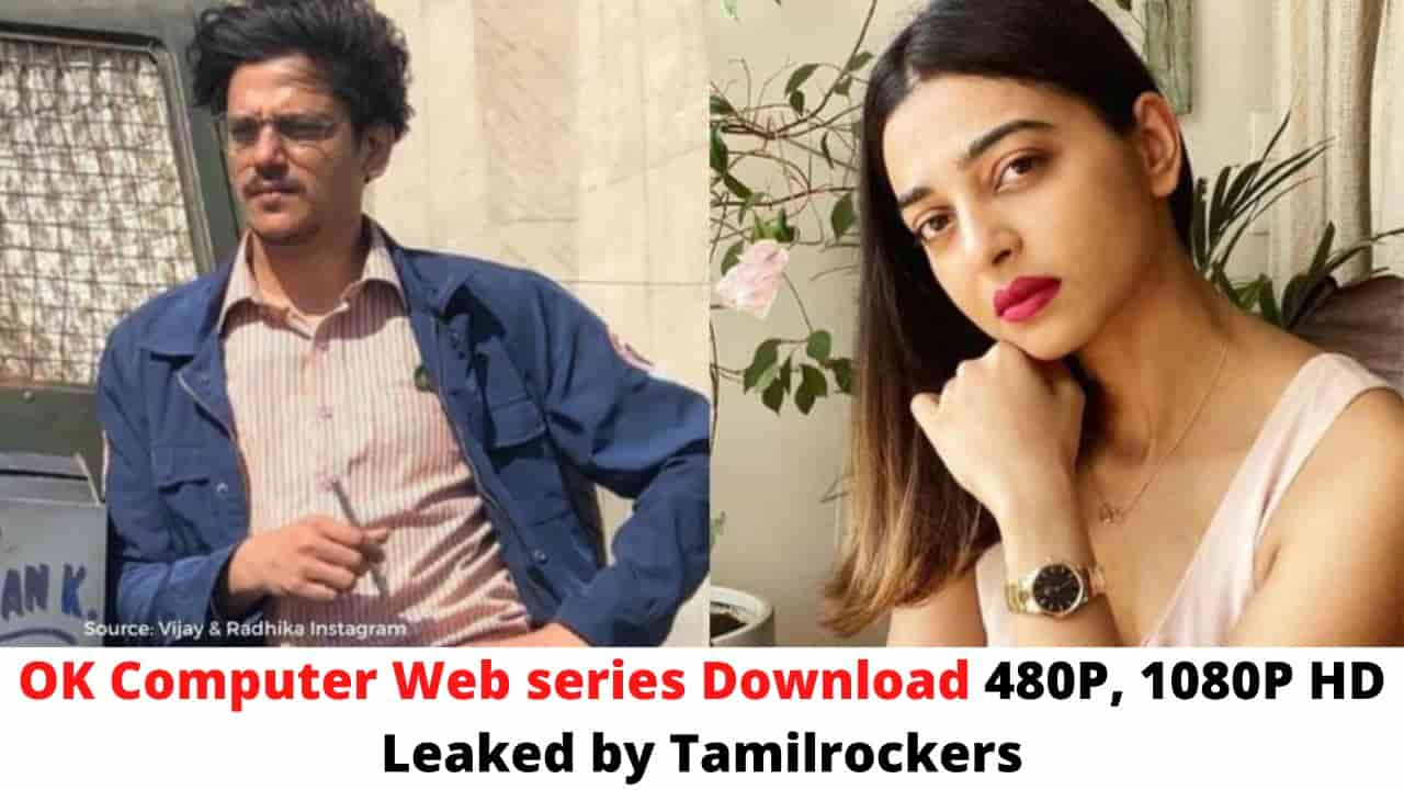 OK Computer Web series Download 480P, 1080P HD Leaked by Tamilrockers
