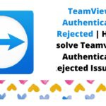 TeamViewer Authentication Rejected | How to solve Teamviewer Authentication Rejected Issue 100%