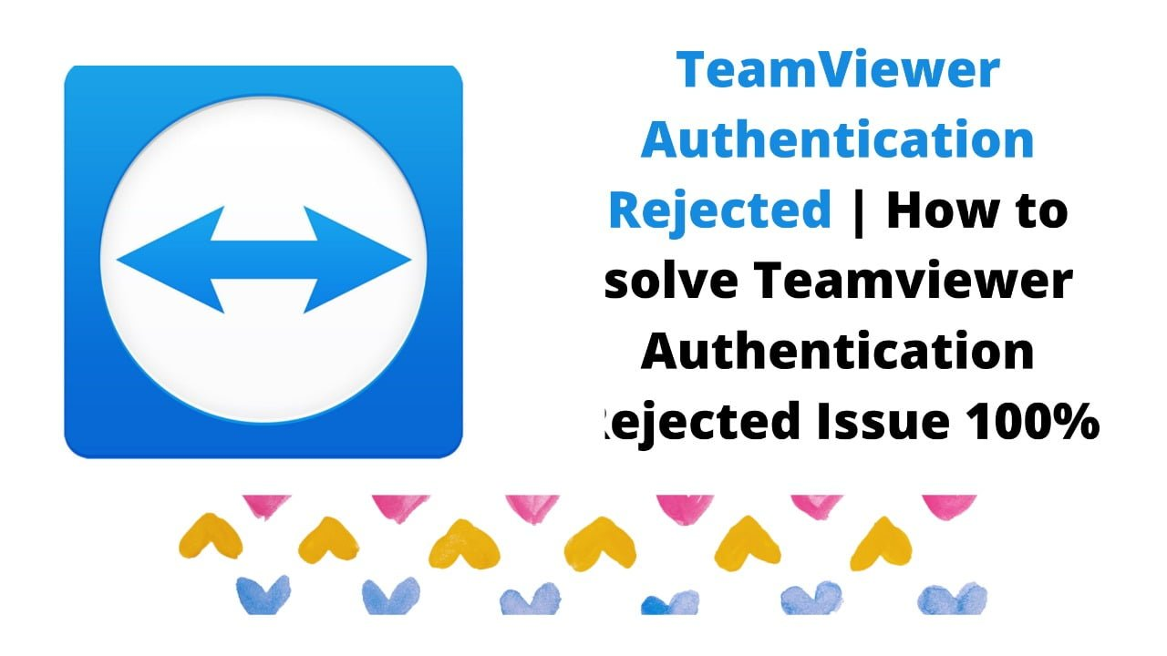 TeamViewer Authentication Rejected How to solve Teamviewer Authentication Rejected Issue 100%