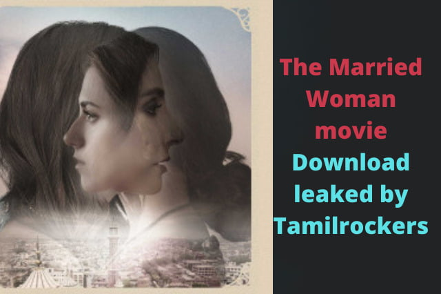 The Married Woman movie Download leaked by Tamilrockers