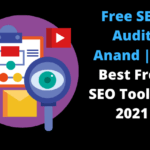Free SEO Audit Anand | 11 Best Free SEO Tools in 2021