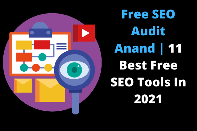 Free SEO Audit Anand 11 Best Free SEO Tools In 2021, Semrush, Semrush free trail for 1 month,semrush guru trial,semrush pro 30 days,how to cancel semrush free trial,semrush guru coupon,how to cancel semrush account,cancel semrush trial,semrush free trial 7 days,